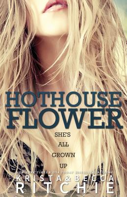 Hothouse Flower (Calloway Sisters #2) Cover Image