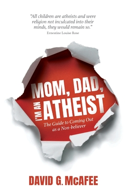 Mom, Dad, I'm an Atheist: The Guide to Coming Out as a Non-Believer Cover Image