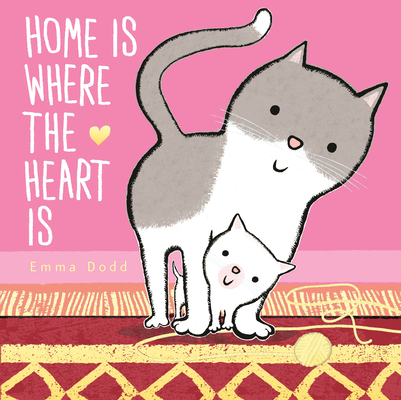 Home Is Where the Heart Is (Emma Dodd's Love You Books) Cover Image