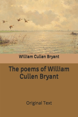 The poems of William Cullen Bryant: Original Text Cover Image