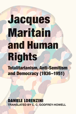 Jacques Maritain and Human Rights: Totalitarianism, Anti-Semitism and Democracy (1936–1951) Cover Image