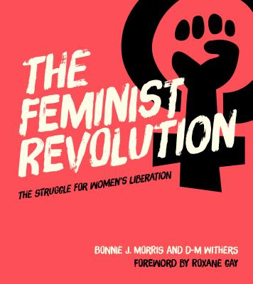 The Feminist Revolution: The Struggle for Women's Liberation Cover Image