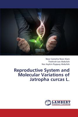 Reproductive System and Molecular Variations of Jatropha Curcas L. Cover Image