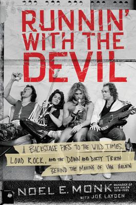 Runnin' with the Devil: A Backstage Pass to the Wild Times, Loud Rock, and the Down and Dirty Truth Behind the Making of Van Halen Cover Image