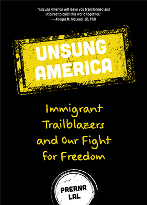 Unsung America: Immigrant Trailblazers and Our Fight for Freedom (Immigrant Reform in America, People of Color, Migrants, for Readers Cover Image