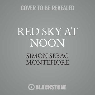 Red Sky at Noon Lib/E (Moscow Trilogy #3) Cover Image