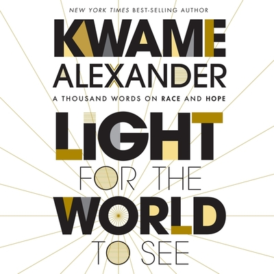Light for the World to See: A Thousand Words on Race and Hope Cover Image