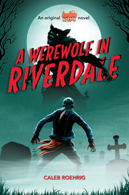 A Werewolf in Riverdale (Archie Horror, Book 1) Cover Image