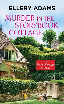Murder in the Storybook Cottage: A Book Retreat Mystery Cover Image