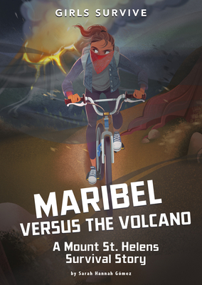 Maribel Versus the Volcano: A Mount St. Helens Survival Story Cover Image