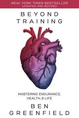 Beyond Training: Mastering Endurance, Health & Life Cover Image