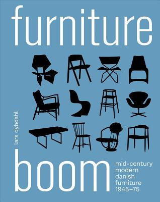 Furniture Boom: Mid-Century Modern Danish Furniture 1945-1975 Cover Image