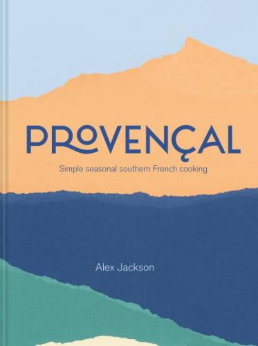 Provencal: Simple Seasonal Southern French Cooking Cover Image