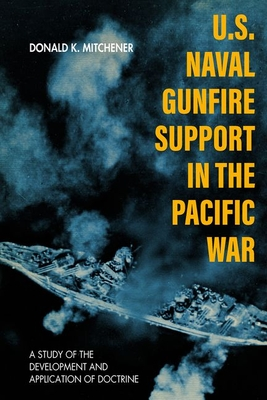 Cover for U.S. Naval Gunfire Support in the Pacific War