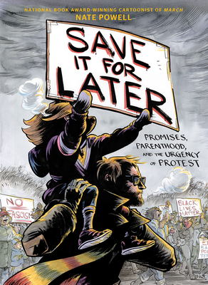 Save It for Later: Promises, Protest, and Parenthood Cover Image