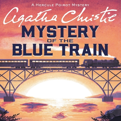The Mystery of the Blue Train: A Hercule Poirot Mystery (Hercule Poirot Mysteries (Audio) #1928) Cover Image