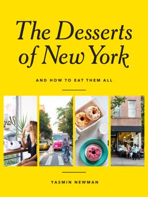 The Desserts of New York: (And How to Eat Them All) Cover Image