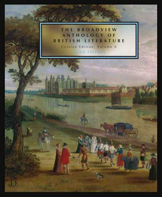 The Broadview Anthology of British Literature: Concise Volume a - Third Edition: The Medieval Period - The Renaissance and the Early Seventeenth Centu Cover Image