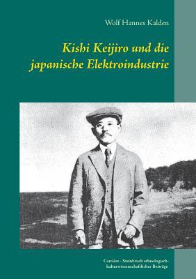 Kishi Keijiro und die japanische Elektroindustrie Cover Image