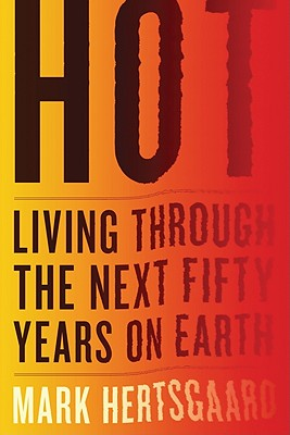 Hot: Living Through the Next Fifty Years on Earth Cover Image
