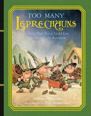 Too Many Leprechauns: Or How That Pot o' Gold Got to the End of the RainbowStephen Krensky, Dan Andreasen