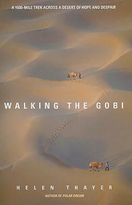 Walking the Gobi: A 1600 Mile Trek Across a Desert of Hope and Despair Cover Image