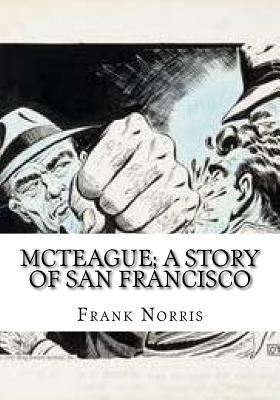 McTeague; A Story of San Francisco Cover Image