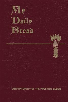 My Daily Bread: A Summary of the Spiritual Life: Simplified and Arranged for Daily Reading, Reflection and Prayer Cover Image