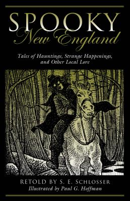 Spooky New England: Tales of Hauntings, Strange Happenings, and Other Local Lore cover