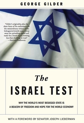 The Israel Test: Why the World's Most Besieged State Is a Beacon of Freedom and Hope for the World Economy Cover Image