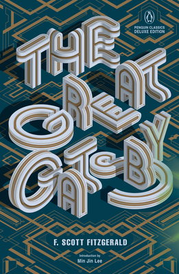 The Great Gatsby: (Penguin Classics Deluxe Edition) Cover Image
