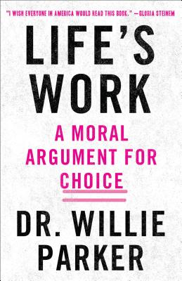 Life's Work: A Moral Argument for Choice Cover Image