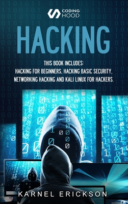 Hacking: this book includes 4 Books in 1- Hacking for Beginners, Hacker Basic Security, Networking Hacking, Kali Linux for Hack Cover Image