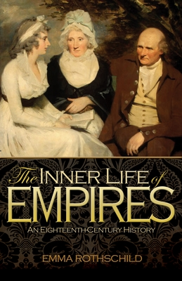 The Inner Life of Empires: An Eighteenth-Century History Cover Image