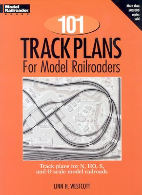 101 Track Plans for Model Railroaders Cover Image