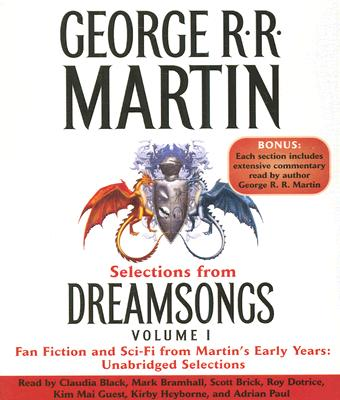 Selections from Dreamsongs 1: Fan Fiction and Sci-Fi from Martin's Early Years: Unabridged Selections Cover Image