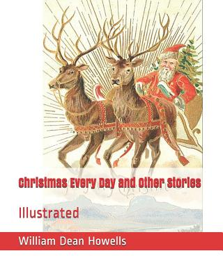Christmas Every Day and Other Stories: Illustrated Cover Image