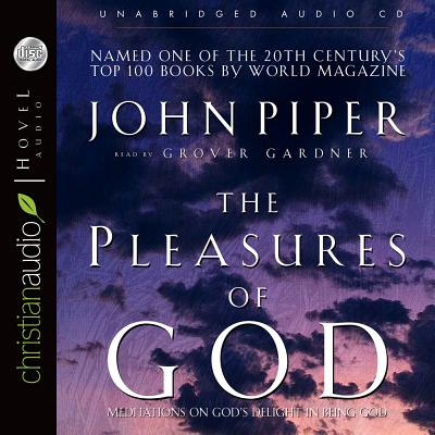 The Pleasures of God: Meditations on God's Delight in Being God Cover Image