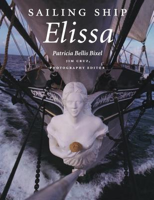 Sailing Ship Elissa (Centennial Series of the Association of Former Students, Texas A&M University #76) Cover Image