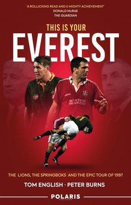 This Is Your Everest: The Lions, the Springboks and the Epic Tour of 1997 Cover Image