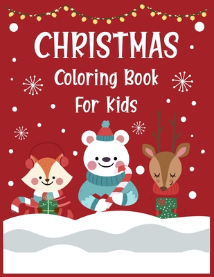 Christmas coloring book for kids.: Christmas Coloring Activity Book for Kids. A Children's Holiday Coloring Book with Large Pages. Cover Image