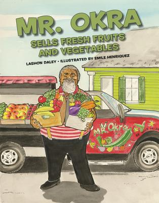 Mr. Okra Sells Fresh Fruits and Vegetables Cover Image