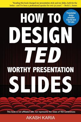 How to Design TED-Worthy Presentation Slides (Black & White Edition): Presentation Design Principles from the Best TED Talks Cover Image