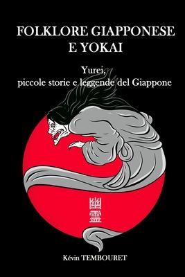 Folklore giapponese e Yokai: Yurei, piccole storie e leggende del Giappone Cover Image