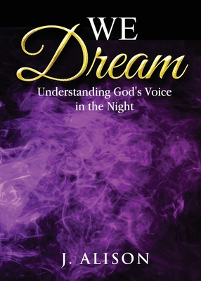 We Dream: Understanding God's Voice in the Night Cover Image