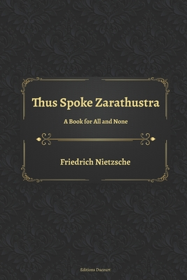 Thus Spoke Zarathustra: A Book for All and None Cover Image