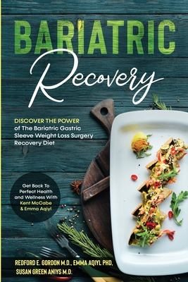 Bariatric Recovery: Discover the Power of The Bariatric Gastric Sleeve Weight Loss Surgery Recovery Diet - Get Back To Perfect Health and Cover Image