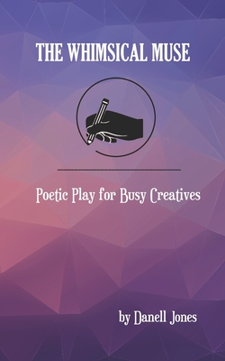 The Whimsical Muse: Poetic Play for Busy Creatives Cover Image