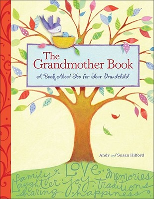 The Grandmother Book: A Book about You for Your Grandchild Cover Image