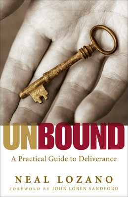 Unbound: A Practical Guide to Deliverance from Evil Spirits Cover Image